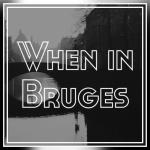 Bruges – incursiune în eternitatea timpului